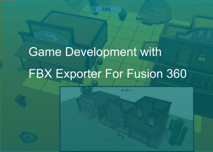 Game Development with FBX Exporter For Fusion 360